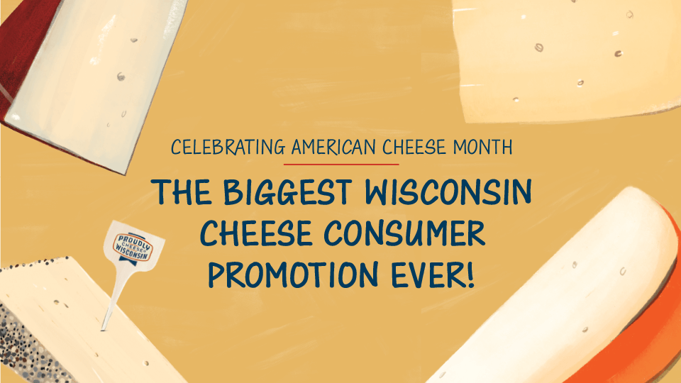 The biggest Wisconsin Cheese consumer promotion ever!